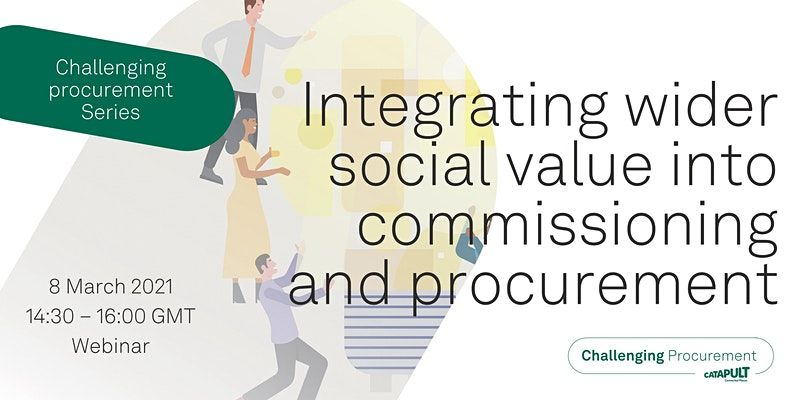 Challenging Procurement Series: Integrating wider social value into commissioning and procurement